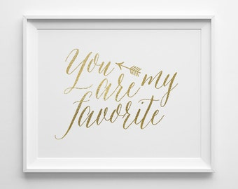 You Are My Favorite Typography Print, Gift for Best Friend, Matte Faux Gold Kids Decor, Modern Nursery Wall Art, Valentines Day Gift for Her