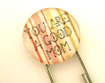 You Are A Good Mom, Jumbo Paperclip Bookmark with Glass Tile