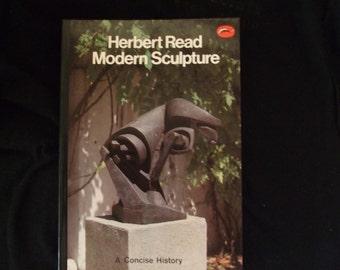 Herbert Read Modern Sculpture , 1983 Softcover Art Guide