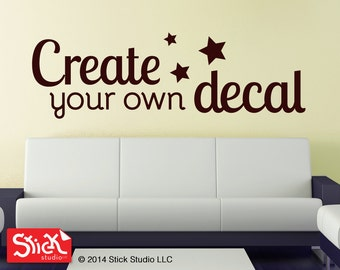 Create Your Own Wall Decal Custom Vinyl Lettering Custom - Vinyl stickers design your own