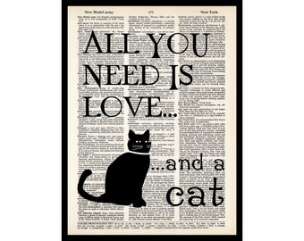 All You Need Is Love And A Cat  - Gift for Cat Lover  - Dictionary Art Print