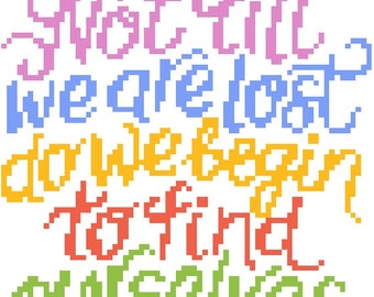 Not Till We Are Lost Do We Begin To Find Ourselves - Cross Stitch Pattern