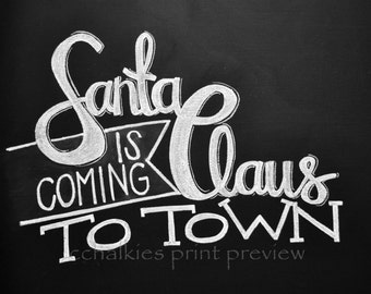 Chalkboard Print-8x10-Santa Claus is Coming to Town