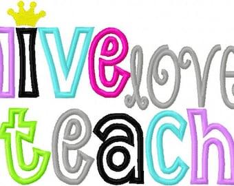 School Teacher Embroidery Applique Design Live Love Teach Digital Instant Download 5x7 and 6x10