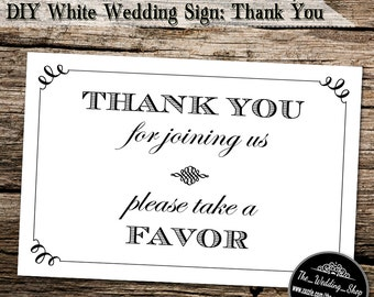"Instant Download- 4"" x 6"" Printable JPEG Modern Style DIY White Wedding Sign: Thank You For Joining Us, Please Take A Favor"