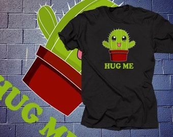 Cactus Hug Me T Shirt Funny Tshirt Cactus Shirt