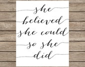 She Believed She Could So She Did Printable - INSTANT DOWNLOAD Printable - nursery quote printable - baby girl - girl room - quote print