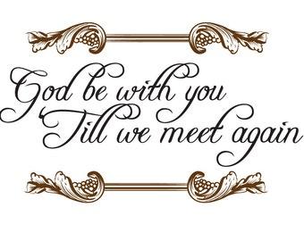 God Be With You Till We Meet Again   Christian Vinyl Wall Art