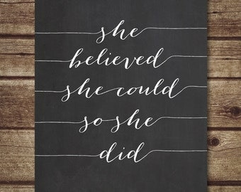 She believed she could so she did-8x10 chalkboard quote art print - inspirational quote art print, typography home decor -  INSTANT DOWNLOAD