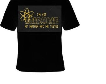 im not insane my mother had me tested Tshirts funny coolest  t shirt mom tees