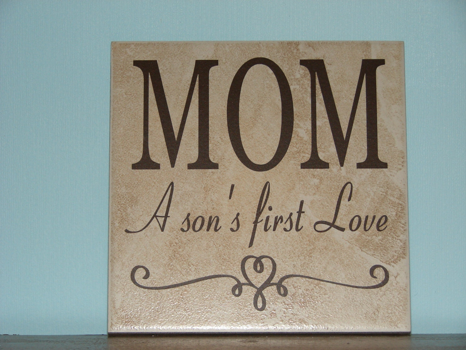 mom a son 39 s first love decorative tile plaque sign. Black Bedroom Furniture Sets. Home Design Ideas