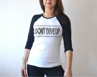 Don't Give Up. Raglan Shirt. Women's Clothing. Women Cotton Clothing. Workout Tank Top. Baseball Raglan Shirt. Women's Workout Top.