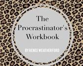The Procrastinator's Workbook