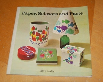 PAPER, SCISSORS and PASTE, Play Crafts - Vintage Softcover Craft Book