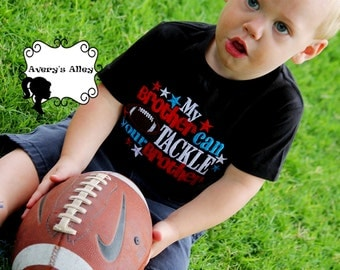 My Brother can Tackle your Brother - Boys Football Applique Shirt or Bodysuit