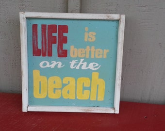 Primitive Sign Life is Better on the Beach Small 12x12