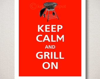 Keep Calm and GRILL ON Typography Kitchen Art Print 8x10 (Featured color: Red Hot--choose your own colors)