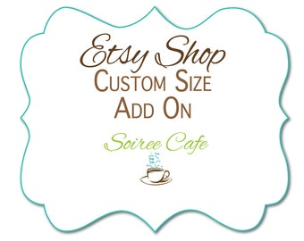 Custom Size - Add on - for a listing | Change the dimensions of an invite or sign