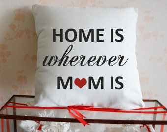Mother's Day Gift, Home Is Where Mom Is Pillow, Mom Pillow, Mom Birthday Gift, CreativePillow, Mom Pillow,Mother Pillow, Gift for Mom 3289