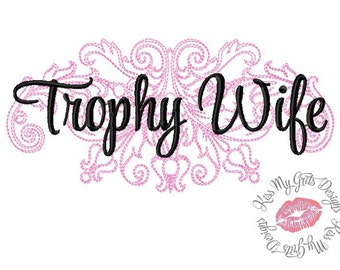 Trophy  Wife Damask  Machine Embroidery Design