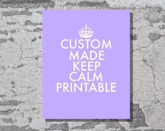 Custom Keep Calm Printable