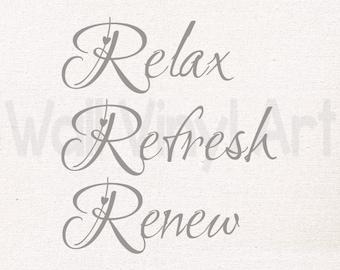 Relax, Refresh, Renew,  Vinyl Decal- Wall Art, Wall decor, Bathroom Decor, Vinyl lettering, Bathroom Decal