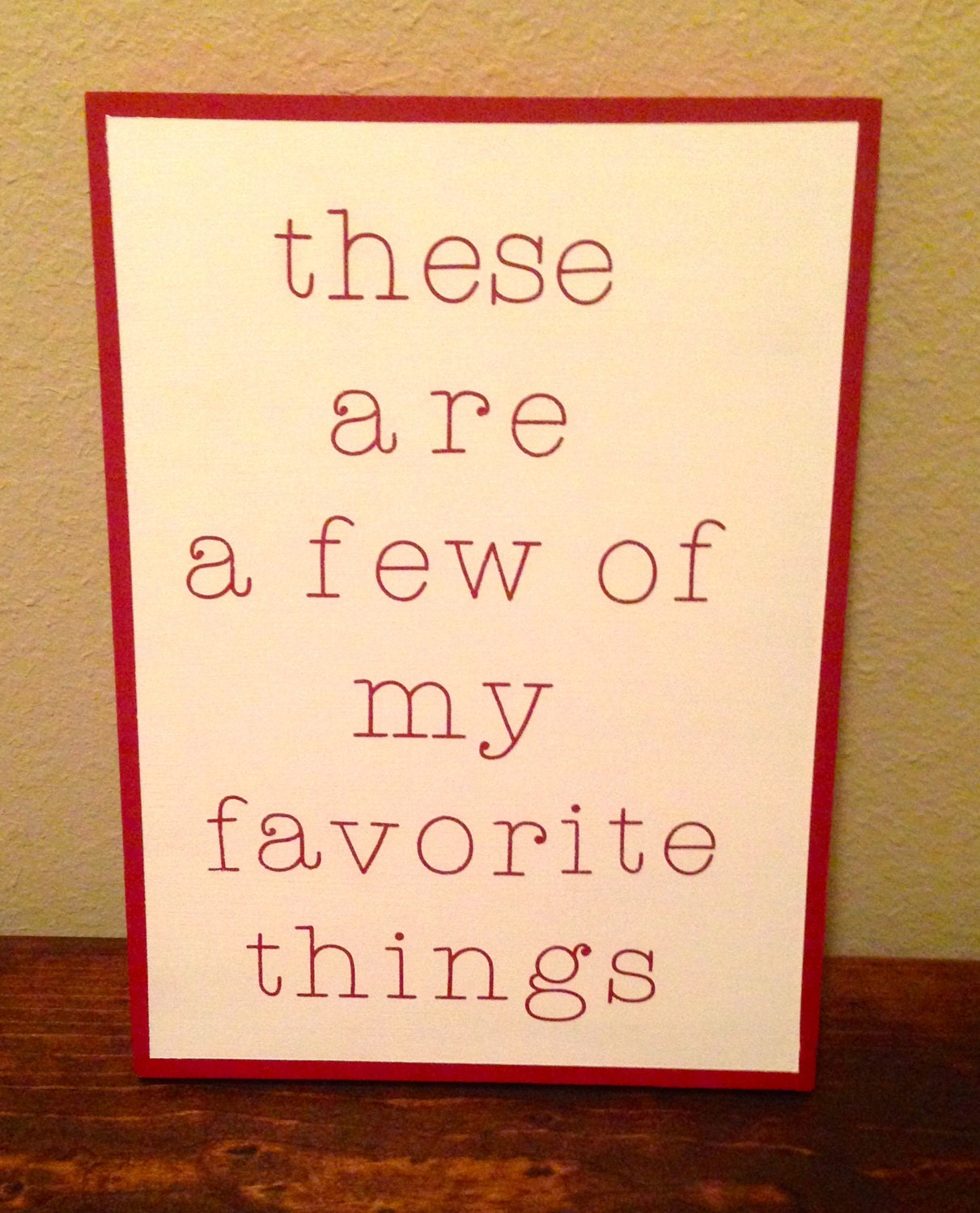 These are a few of my favorite things sign by dogdaycrafts for Favorite things home decor