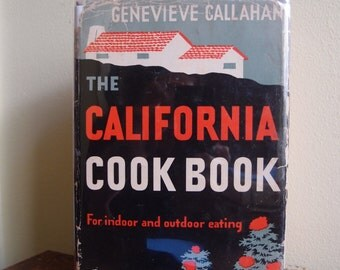 The California Cook Book Genvieve Callahan 1946 1st Printing