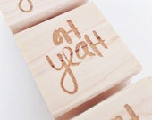 SALE Oh Yeah Rubber Stamp