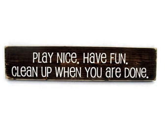 Playroom Wall Decor Rustic Wood Sign - Play Nice Have Fun Clean Up When You Are Done (#1114)