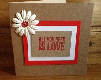 "Handmade card- "" All you need is LOVE"""