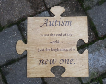 Autism Awareness Quote Sign, Beginning of a New World Puzzle Piece, Wooden Wall Art, Wood burned Puzzle Piece
