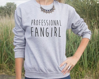 Professional Fangirl Jumper Sweater Funny Slogan