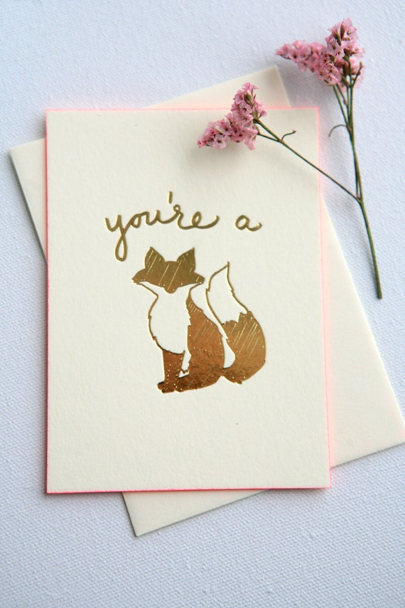 You're a Fox! Luxury Gold-Foil Letterpress Greeting Cards on 220 lb Crane Lettra with Hot Pink Painted Edges