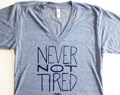 Never Not Tired - heather grey adult tshirt - funny screen printed tee - unisex extra EXTRA small