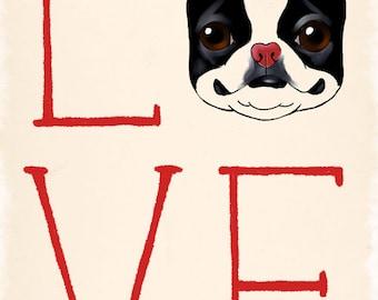 LOVE - 11 x 17 Boston Terrier dog art