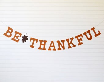 Be Thankful Banner - 5 inch Letters with Leaf - Thanksgiving Decoration Thanksgiving Banner Thankful Garland Fall Home Decor Fall Banner