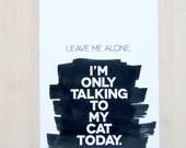 Leave Me Alone Print