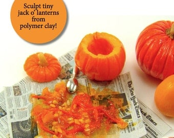Miniature Tutorial - How to Sculpt Miniature Jack o' Lanterns and Halloween Pumpkins from Polymer Clay