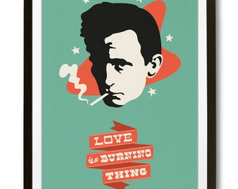 Johnny Cash Print - Love Is A Burning Thing (FREE 38mm badge with every print!)