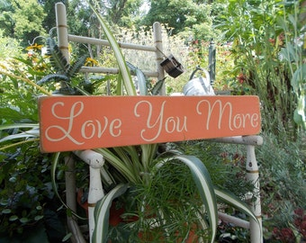 Love You More Distressed Wood Sign