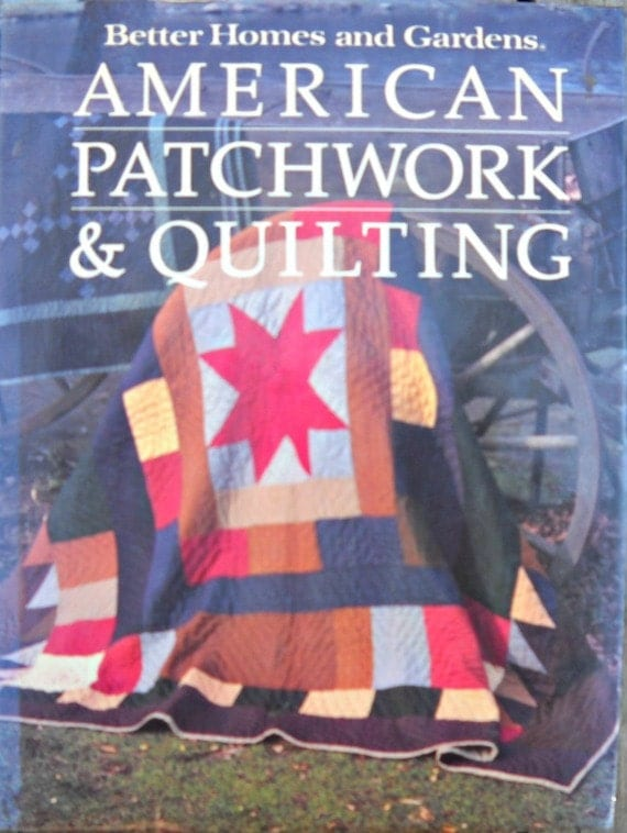 American Patchwork Quilting By Better Homes By