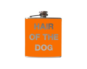 Hair of the Dog Flask- alcohol, hangover, whiskey, wedding, bridal party- Personalized Custom - YOU pick COLOR