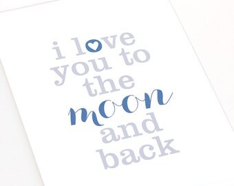 I Love You to the Moon and Back Art Print / Nursery Wall Art Poster / Choose your colors and size
