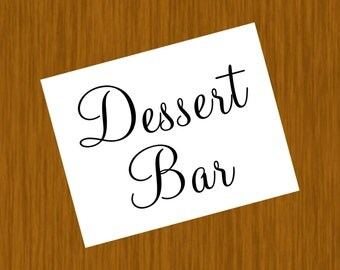 Instant Download - Set of 2 Dessert Bar Signs PDF Files 8x10 and 5x7 - You Print Yourself