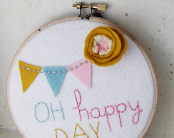 Nursery Wall Art - Oh Happy Day - Felt Hoop Art - 3D Wall Art - Embroidery Hoop Art - Adorable Baby Gift - Motivational Gifts for Her