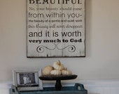 1 Peter 3: 3-4. It is not fancy hair, gold jewelry or fine clothes that should make you beautiful... painted on barn wood