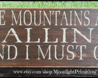 The Mountains Are Calling And I Must Go, John Muir, Wooden Signs, Rustic Signs, Cabin Decor, Wooden Signs, Mountains
