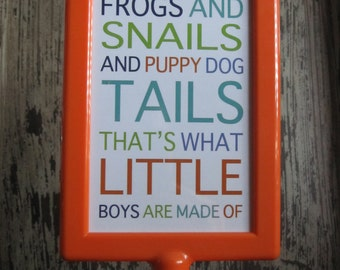 Frogs Snails & Puppy Dog Tails Sign