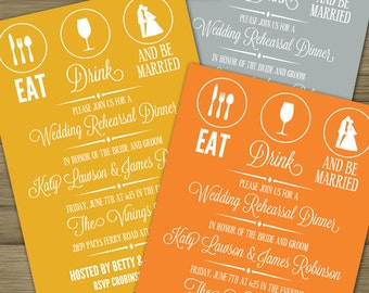 Pick Your Color // CUSTOMIZED // PRINTABLE // Rehearsal Dinner Invitation // Eat, Drink and Be Married